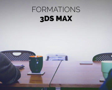 Formation 3DS Max - Module 02 : perfectionnement industrie (2j)