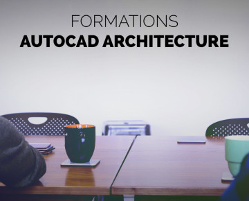 Formation Autocad Architecture - Module 01 : apprentissage (2 J)