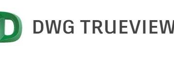 DWG TrueView 2022 : la visionneuse gratuite de dessin AutoCAD
