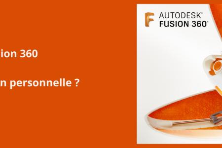 Utiliser Fusion 360 pour une utilisation personnelle _